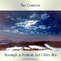 The Coasters - Moonlight in Vermont And Other Hits (All Tracks Remastered)