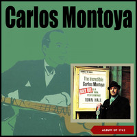 Carlos Montoya - The Incredible Carlos Montoya (Album of 1962)