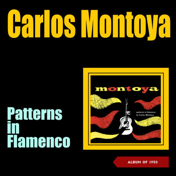 Carlos Montoya - Patterns In Flamenco (Album of 1950)