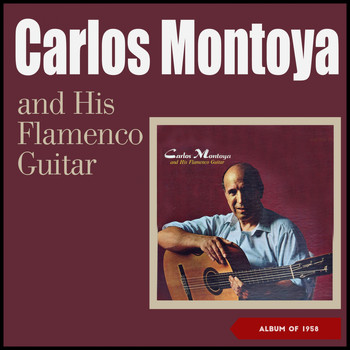 Carlos Montoya - Carlos Montoya And His Flamenco Guitar (Album of 1958)