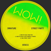 Immature - Street Party