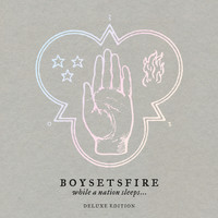 Boysetsfire - While a Nation Sleeps (Deluxe Edition 2019 [Explicit])