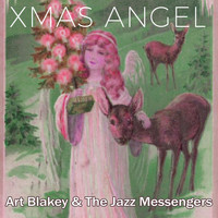 Art Blakey & The Jazz Messengers - Xmas Angel