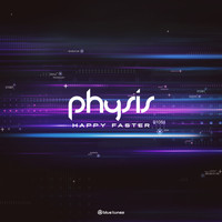 Physis - Happy Faster
