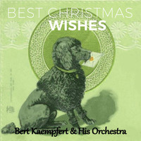 Bert Kaempfert & His Orchestra - Best Christmas Wishes