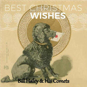 Bill Haley & His Comets - Best Christmas Wishes