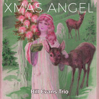 Bill Evans Trio - Xmas Angel