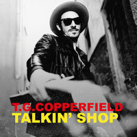 T.G. Copperfield - Talkin' Shop