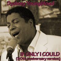 Sydney Youngblood - If Only I Could (30th anniversary version)