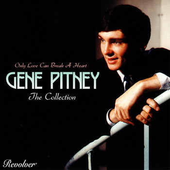 Gene Pitney - The Collection (Only Love Can Break A Heart)