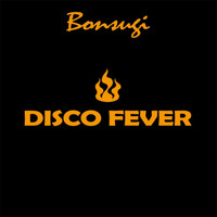 Bonsugi - Disco Fever