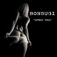 Bonsugi - Lovely Doll