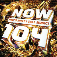 Various Artists - NOW That's What I Call Music! 104