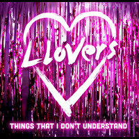 Llovers - Things That I Don't Understand