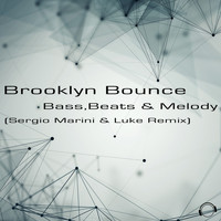 Brooklyn Bounce - Bass, Beats & Melody (Sergio Marini & Luke Remix)