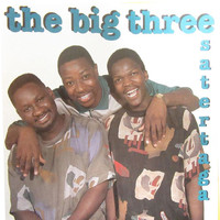 The Big Three - Satertaga