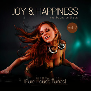 Various Artists - Joy & Happiness (Pure House Tunes), Vol. 2
