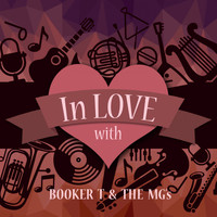 Booker T & The MG's - In Love with Booker T & the Mg's