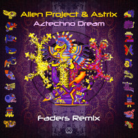 Alien Project - Aztechno Dream (Faders Remix)