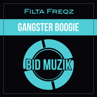 Filta Freqz - Gangster Boogie (Original Mix)
