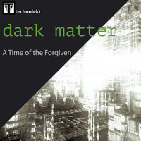 Dark Matter - A Time of the Forgiven