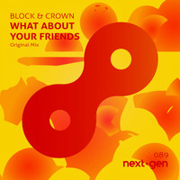 Block & Crown - What About Your Friends