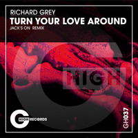 Richard Grey - Turn Your Love Around