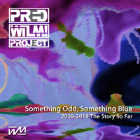 PredWilM! Project - Something Odd, Something Blue (10 Years of Predwilm! Project)