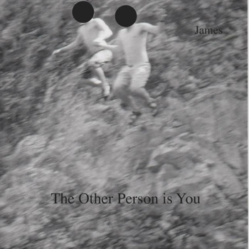 James - The Other Person is You