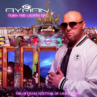 Ayman - Turn The Lights On (Festival of Lights Version)