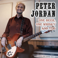Peter Jordan - One Beer, One Whisky and You