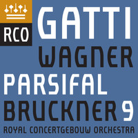 Royal Concertgebouw Orchestra & Daniele Gatti - Bruckner: Symphony No. 9 - Wagner: Parsifal (Excerpts) - Parsifal, WWV 111, Act 3: Prelude