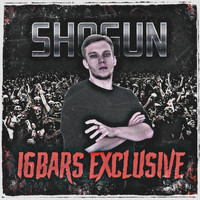 Shogun - 16 Bars Exclusive (Explicit)
