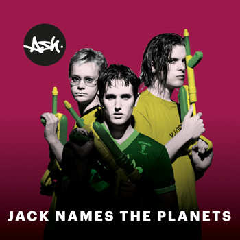 Ash - Jack Names the Planets (2019 - Remaster)