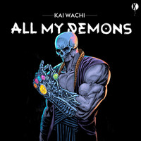 Kai Wachi - All My Demons (Explicit)