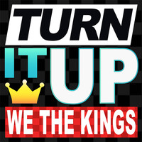 We The Kings - Turn it UP