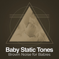 Brown Noise for Babies - Baby Static Tones