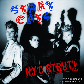 Stray Cats - NYC Strut (Live 1982)