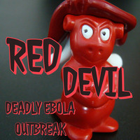 Deadly Ebola Outbreak - Red devil