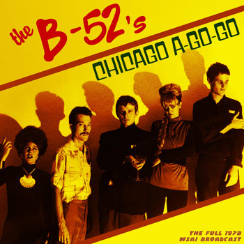 The B-52's - Chicago A Go-Go! (Live 1978)