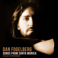 Dan Fogelberg - Songs from Santa Monica (with Fool's Gold) (Live 1976)
