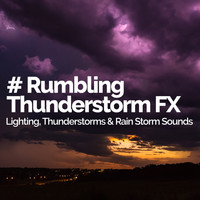 Lighting, Thunderstorms & Rain Storm Sounds - # Rumbling Thunderstorm FX