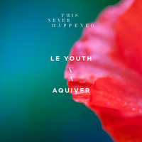 Le Youth - Aquiver