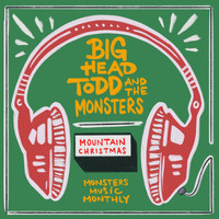 Big Head Todd & The Monsters - Mountain Christmas