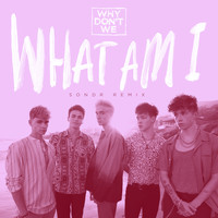 Why Don't We - What Am I (SONDR Remix)