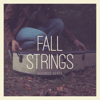 Alfonso Herce - Fall Strings