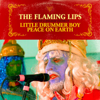 The Flaming Lips - Little Drummer Boy / Peace On Earth
