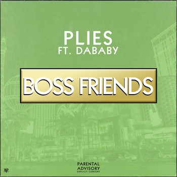 Plies - Boss Friends (feat. DaBaby) (Explicit)