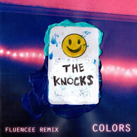 The Knocks - Colors (Fluencee Remix)