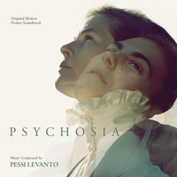 Pessi Levanto - Psychosia (Original Motion Picture Soundtrack)